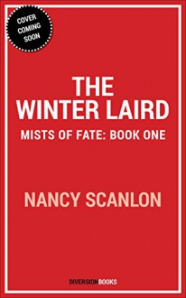 The Winter Laird: Mists of Fate - Book One - Nancy Scanlon