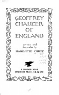 Geoffrey Chaucer of England - Marchette Gaylord Chute