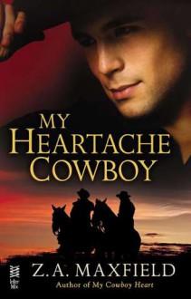 My Heartache Cowboy - Z.A. Maxfield