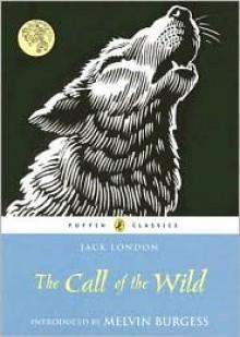 The Call of the Wild - Jack London, Martin Gascoigne, Melvin Burgess