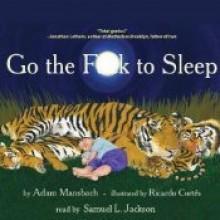 Go the F--k to Sleep - Adam Mansbach, Samuel L. Jackson