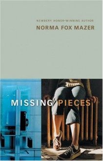 Missing Pieces - Norma Fox Mazer