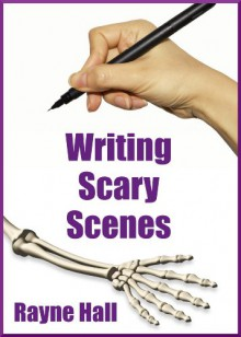 Writing Scary Scenes - Rayne Hall
