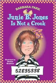 Junie B. Jones Is Not a Crook (Junie B. Jones Series #9) -