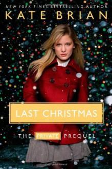 Last Christmas: The Private Prequel (Audio) - Kate Brian, Justine Eyre