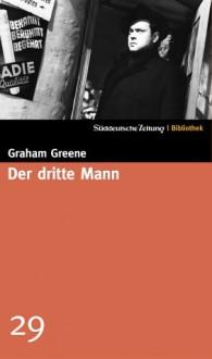Der dritte Mann (SZ-Bibliothek, #29) - Graham Greene,Käthe Springer