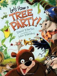 Let's Have a Tree Party! - David Martin, Jeff Manders, John Manders