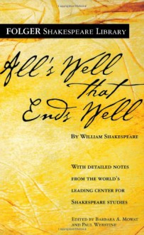 All's Well That Ends Well - Paul Werstine,Barbara A. Mowat,William Shakespeare