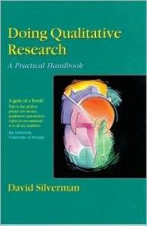 Doing Qualitative Research: A Practical Handbook - David J. Silverman