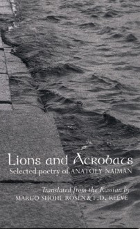Lions and Acrobats - Anatoly Naiman, F.D. Reeve, Margo Shohl Rosen