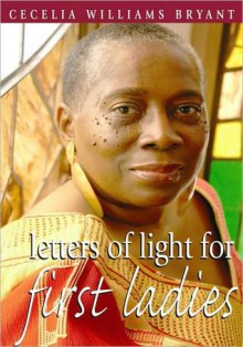 Letters of Light for First Ladies - Cecelia Williams Bryant