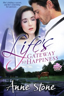 Life's Gateway to Happiness - Anne Stone