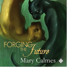 Forging the Future - Mary Calmes