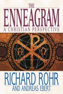 The Enneagram: A Christian Perspective - Richard Rohr, Andreas Ebert, Peter Heinegg
