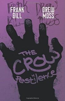 The Crow: Pestilence Paperback - October 7, 2014 - Frank Bill