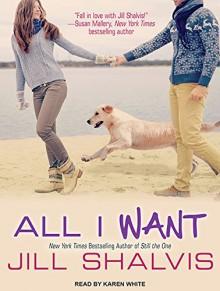 All I Want (Animal Magnetism) - Jill Shalvis,Karen White