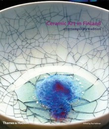 Ceramic Art in Finland: A Contemporary Tradition - Asa Hellman