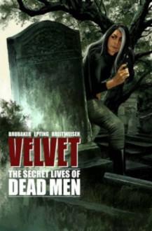 The Secret Lives of Dead Men - Steve Epting, Ed Brubaker