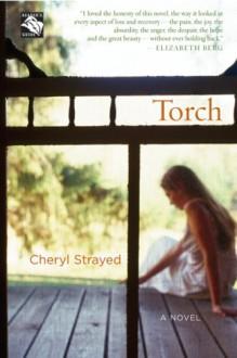 Torch: A Novel - Cheryl Strayed