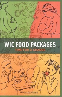 Wic Food Packages: Time for a Change - National Research Council