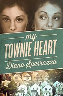 My Townie Heart - Diana Sperrazza