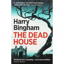 The Dead House (Fiona Griffiths Crime Thriller Series) - Harry Bingham