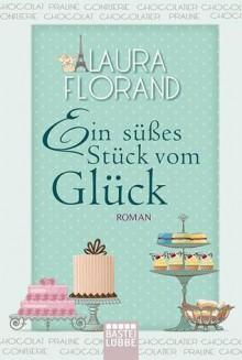 Ein süßes Stück vom Glück - Laura Florand