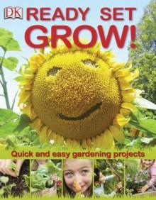 Ready Set Grow! - Deborah Lock, Sonia Whillock-Moore