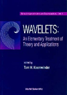 Wavelets: An Elementary Treatment of Theory and Applications - T. H. Koornwinder