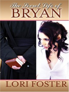The Secret Life Of Bryan - Lori Foster