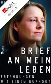 Brief an mein Leben (German Edition) - Miriam Meckel