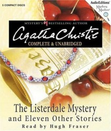 The Listerdale Mystery and Eleven Other Stories - Agatha Christie,Hugh Fraser