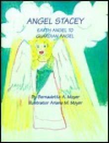 Angel Stacey/Daddy in Heaven - Bernadette A. Moyer