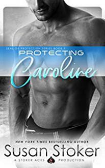 Protecting Caroline - Susan Stoker