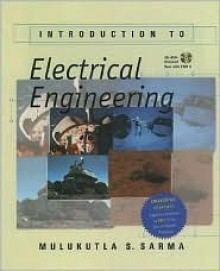 Introduction to Electrical Engineering: Book and CD-ROM - Mulukutla S. Sarma
