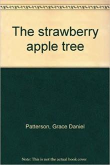 The Strawberry Apple Tree - Grace Daniel Patterson