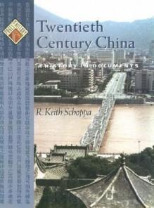 Twentieth Century China: A History in Documents - R. Keith Schoppa