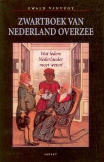 Zwartboek van Nederland Overzee - Ewald Vanvught