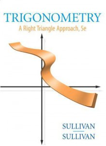 Trigonometry: A Right Triangle Approach Value Pack (Includes Math Xl 12 Month Student Access Kit & Student Solutions Manual ) - Michael Sullivan, Michael Sullivan III