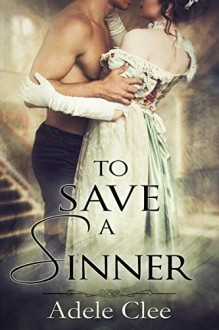 To Save a Sinner - Adele Clee