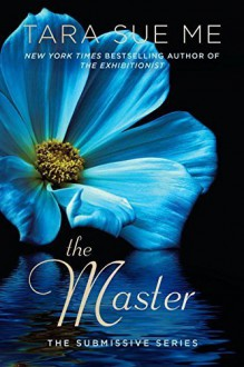 The Master: The Submissive Series by Me, Tara Sue(February 2, 2016) Paperback - Tara Sue Me
