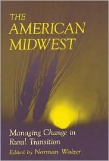 The American Midwest - Bernard H. Siegan