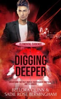 Digging Deeper (Elemental Evidence #4) - Bellora Quinn,Sadie Rose Bermingham