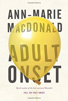 Adult Onset - Ann-Marie MacDonald