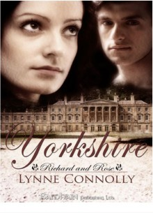 Yorkshire (Richard and Rose, #1) - Lynne Connolly