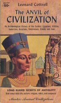 Anvil of Civilization - Leonard Cottrell