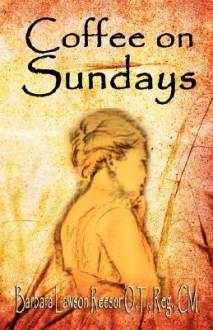 Coffee on Sundays - Barbara Lawson Reesor