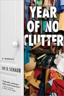 Year of No Clutter - Eve O. Schaub
