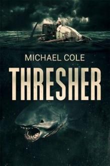 Thresher: A Deep Sea Thriller - Michael Cole