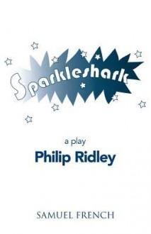 Sparkleshark - Philip Ridley